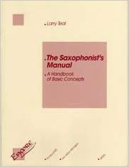 Teal, Larry: The Saxophonist's Manual