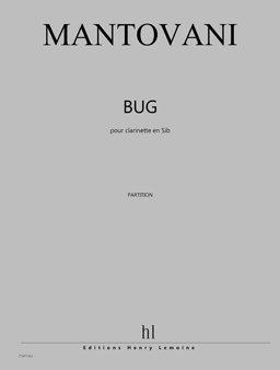 Mantovani, Bruno: Bug for Clarinet Solo