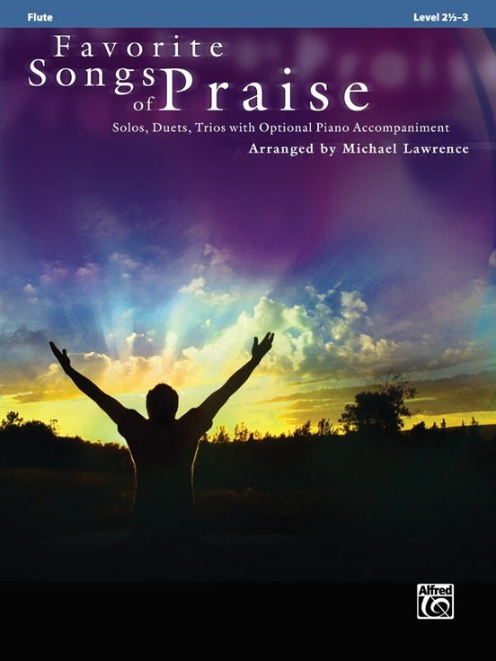 Favorite Songs of Praise - Solos, Duets, Trios with Optional Piano Accompaniment