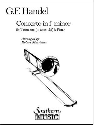 Handel, G.F. (arr. Marsteller): Concerto in F Minor for Trombone & Piano