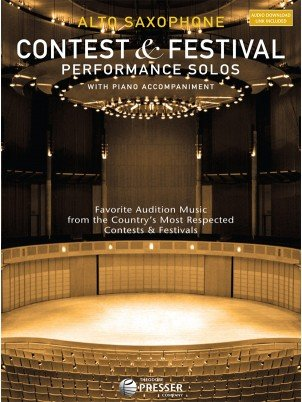 Contest & Festival Performance Solos for Alto Saxophone with Piano Accompaniment