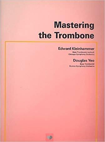 Kleinhammer, Edward & Douglas Yeo: Mastering the Trombone