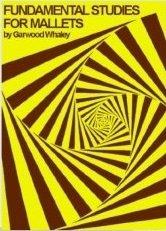 Whaley, Garwood: Fundamental Studies for Mallets