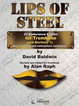 Baldwin, David (ed. Raph): Lips of Steel - 22 Endurance Etudes for Trombone and Baritone B.C.