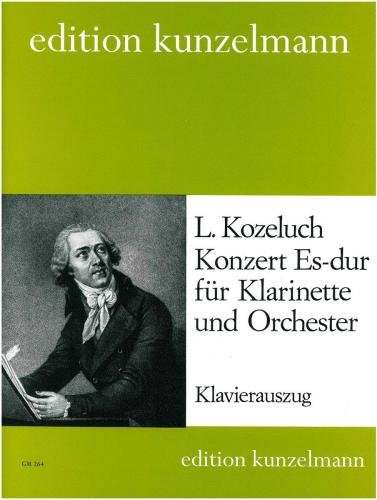 Kozeluch, Leopold: Clarinet Concerto in E-flat Major for Clarinet & Piano