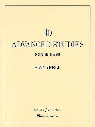 Tyrell, H.W.: 40 Advanced Studies for Bb Bass