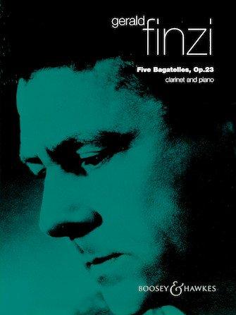Finzi, Gerald: Five Bagatelles, Op. 23 for Clarinet & Piano