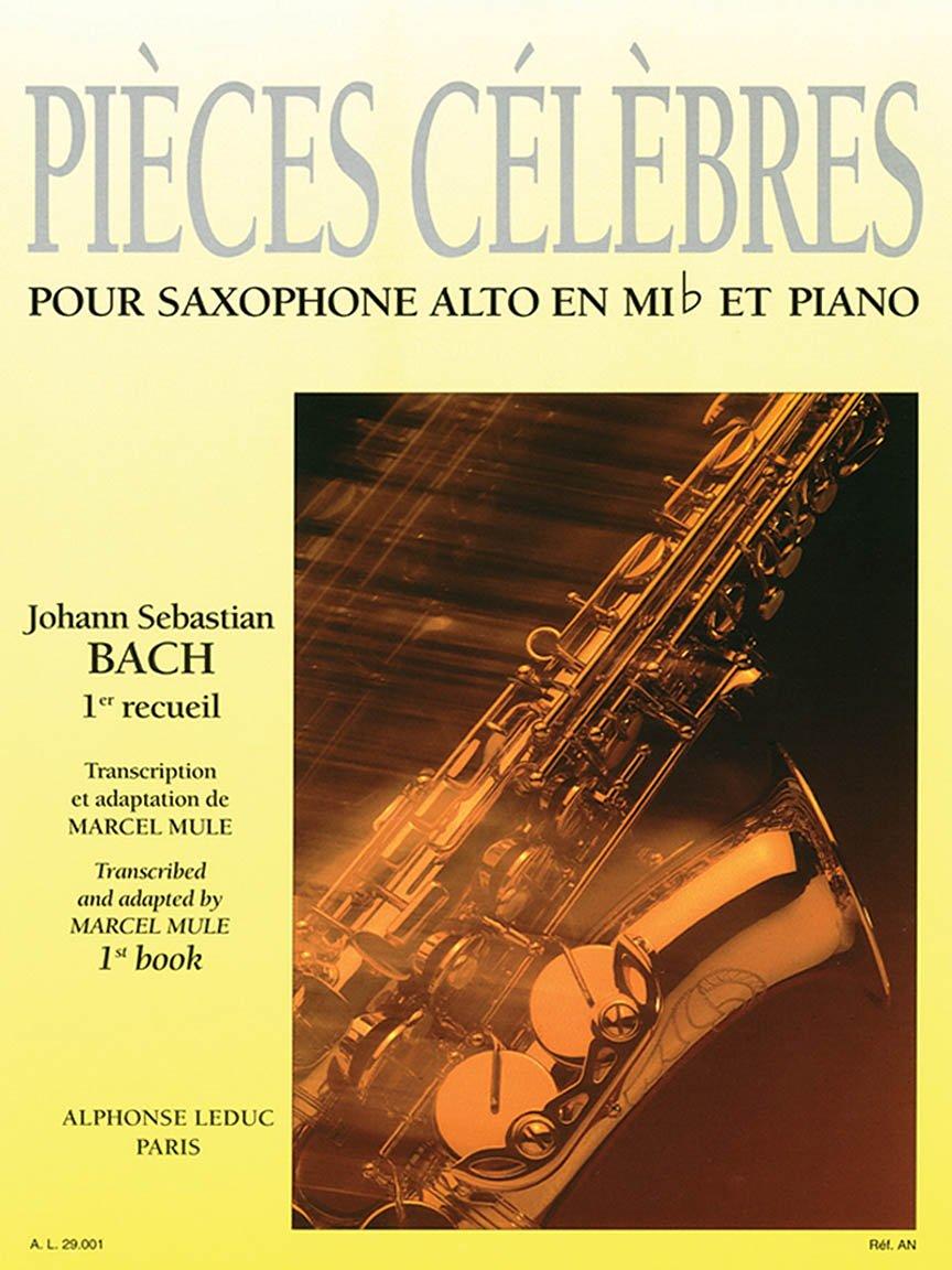 Bach, J.S. (trans. Mule): Pieces Celebres  1st Book for Alto Saxophone & Piano