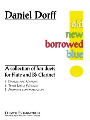 Dorff, Daniel: Old New Borrowed Blue for Flute & Bb Clarinet