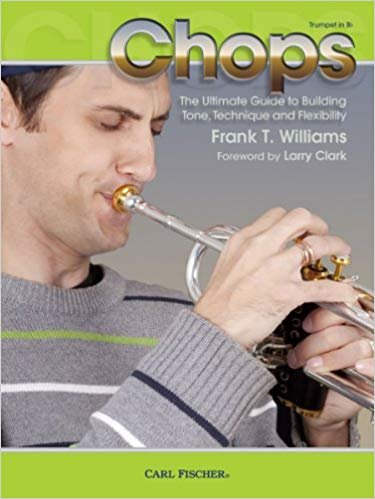 Williams, Frank: Chops - The Ultimate Guide to Building Tone, Technique and Flexibility