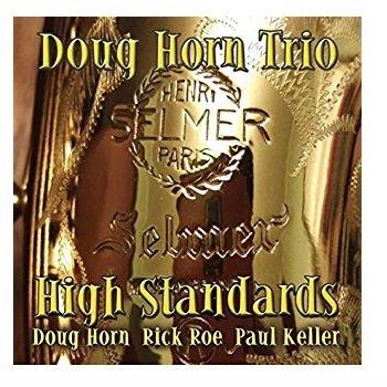 Doug Horn Trio High Standards