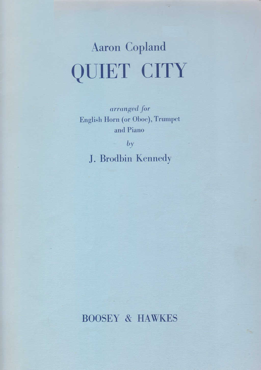 Copland, Aaron (arr. Kennedy): Quiet City for Trumpet, English Horn, & Piano