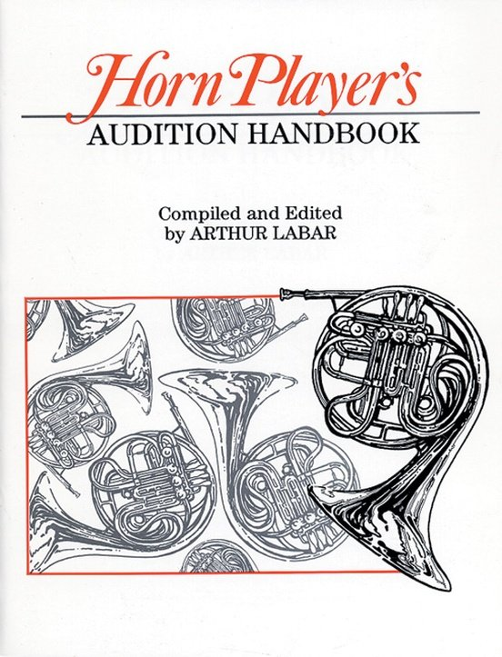 Labar, Arthur (ed.): Horn Player's Audition Handbook