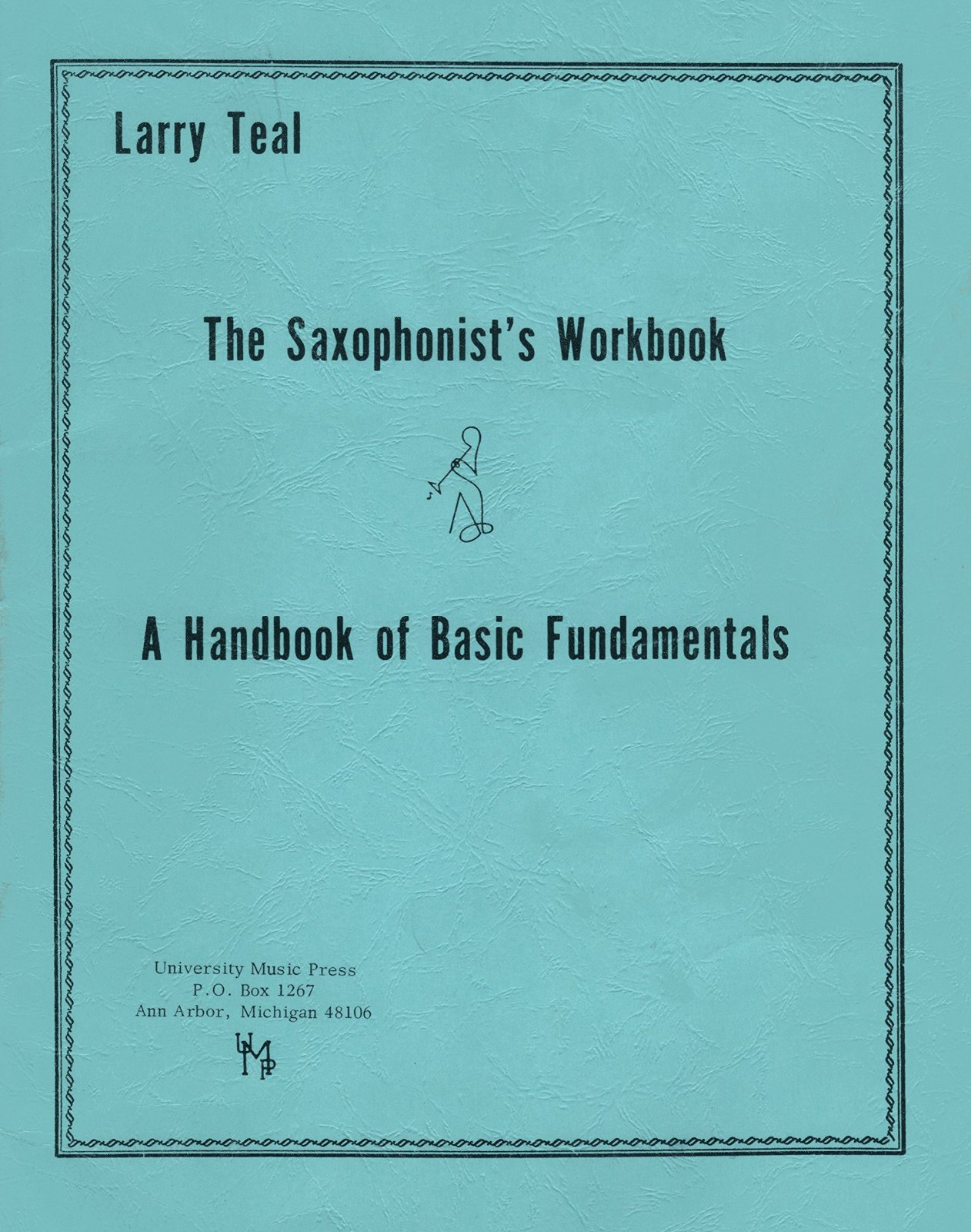 Teal, Larry: The Saxophonist's Workbook
