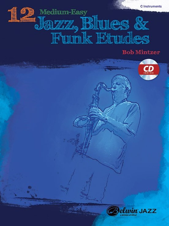 12 Medium-Easy Jazz, Blues & Funk Etudes for C instruments