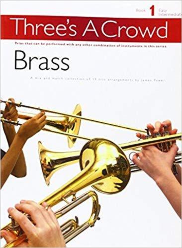 Three's A Crowd - Book 1 Easy Intermediate - Brass