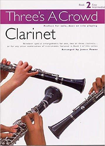 Three's A Crowd - Book 2 Easy/Intermediate - Clarinet