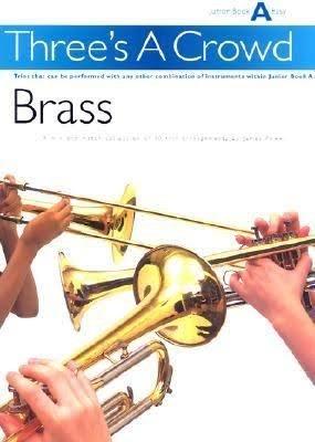 Three's A Crowd - Book 2 Easy Intermediate - Brass