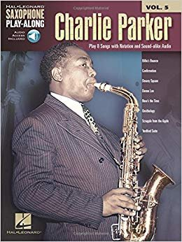 Charlie Parker Saxophone Play-Along: Vol. 6