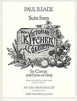 Reade, Paul: Suite from The Victorian Kitchen Garden for Clarinet & Piano or Harp