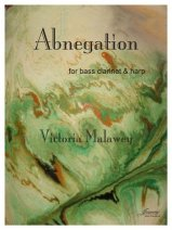 Malawey, Victoria: Abnegation for Bass Clarinet & Harp