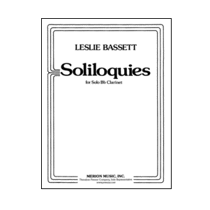 Bassett, Leslie: Soliloquies for Solo Bb Clarinet