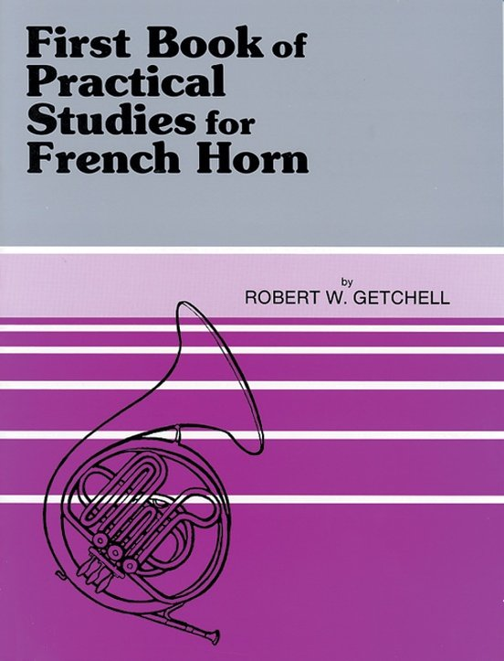 Getchell, Robert: First Book of Practical Studies for French Horn