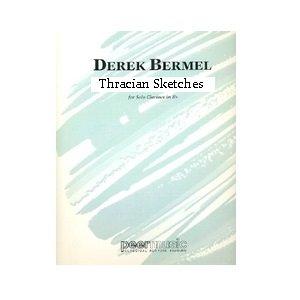 Bermel, Derek: Thracian Sketches for Solo Bb Clarinet