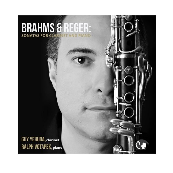 Guy Yehuda, Clarinet Brahms & Reger: Sonatas for Clarinet & Piano