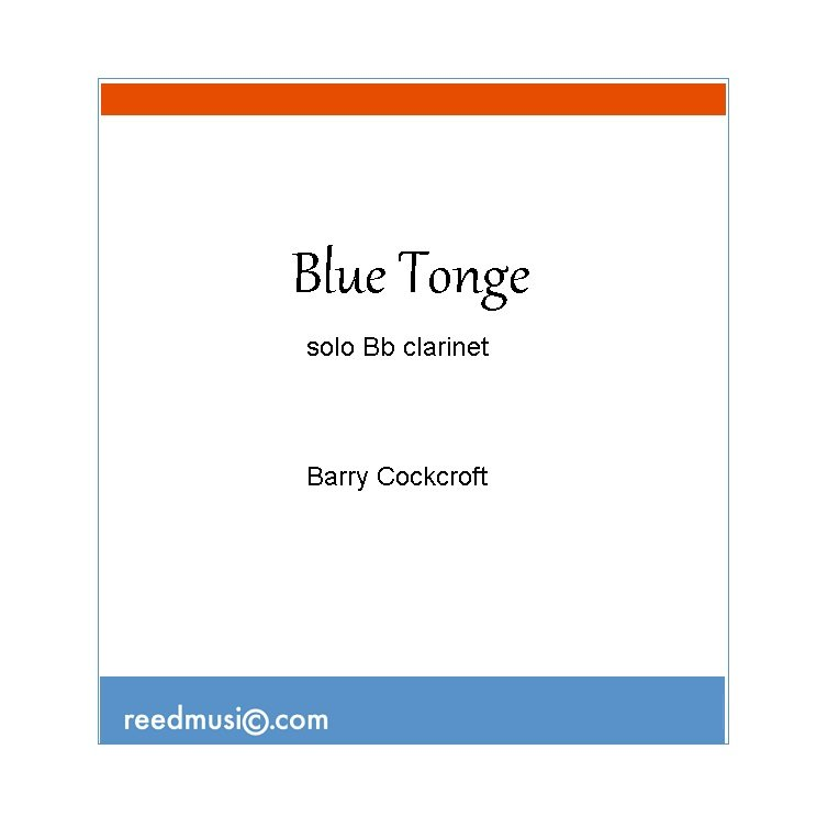 Cockcroft, Barry: Blue Tongue for Solo Bb Clarinet