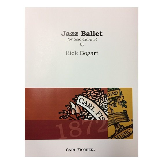 Bogart, Rick: Jazz Ballet for Solo Clarinet