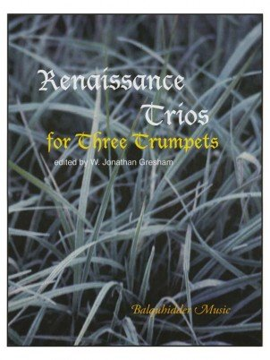 Gresham, Jonathan (ed.): Renaissance Trios for Three Trumpets