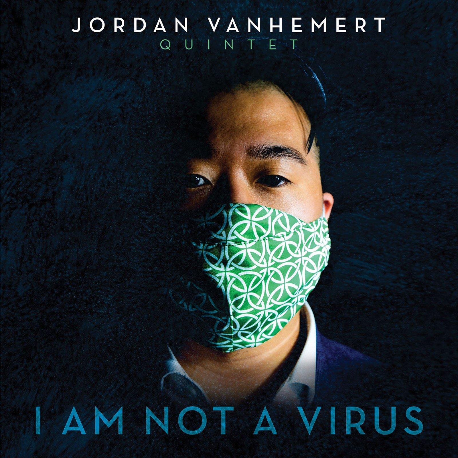 I Am Not A Virus - Jordan VanHemert Quintet - CD