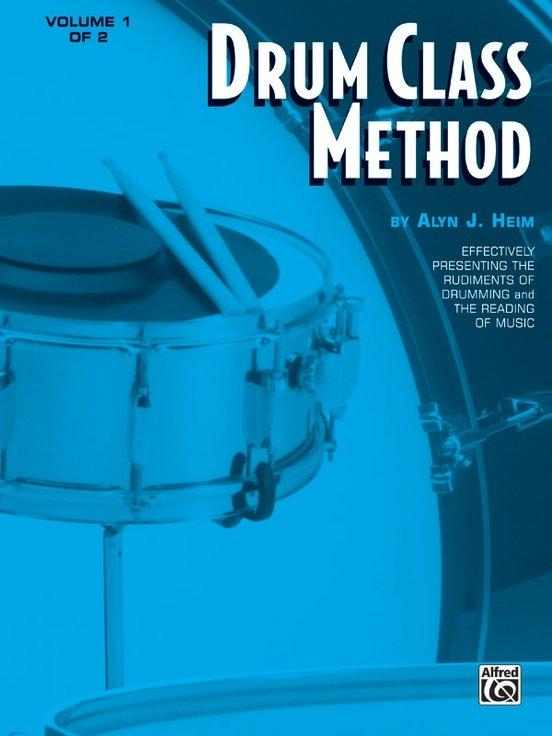 Heim, Alyn: Drum Class Method - Volume 1