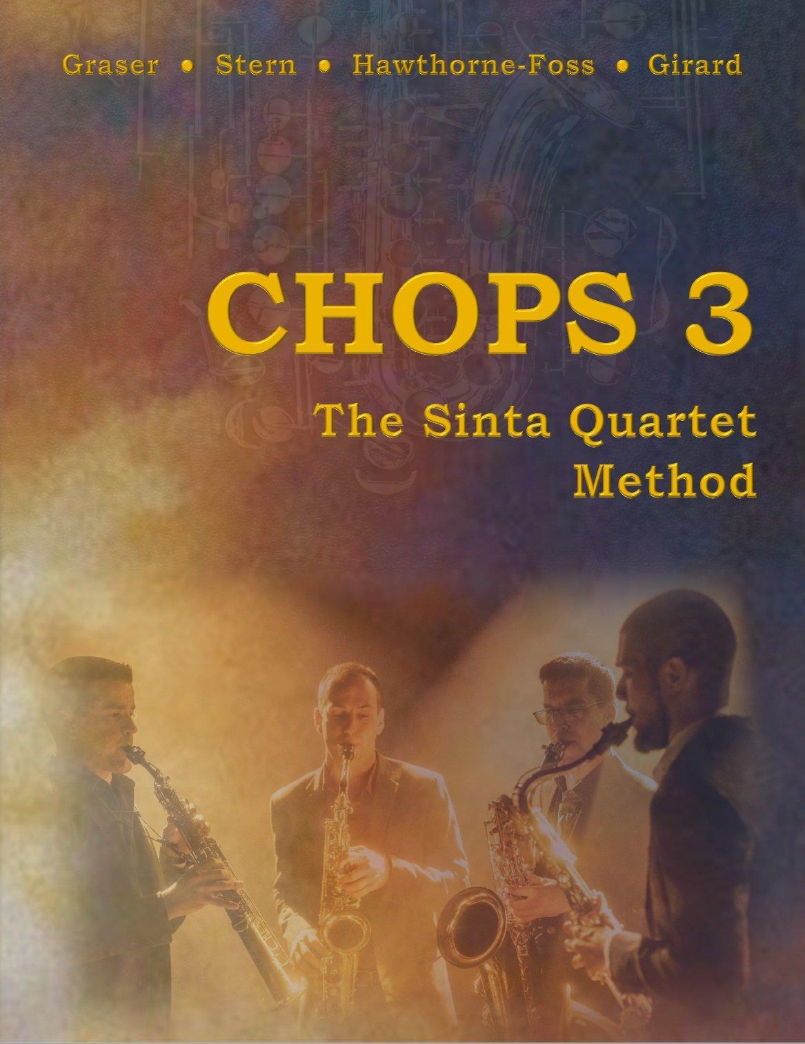 Graser, Dan: CHOPS 3: The Sinta Quartet Method
