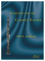 Anderson, John: Concepts for the Clarinet Teacher