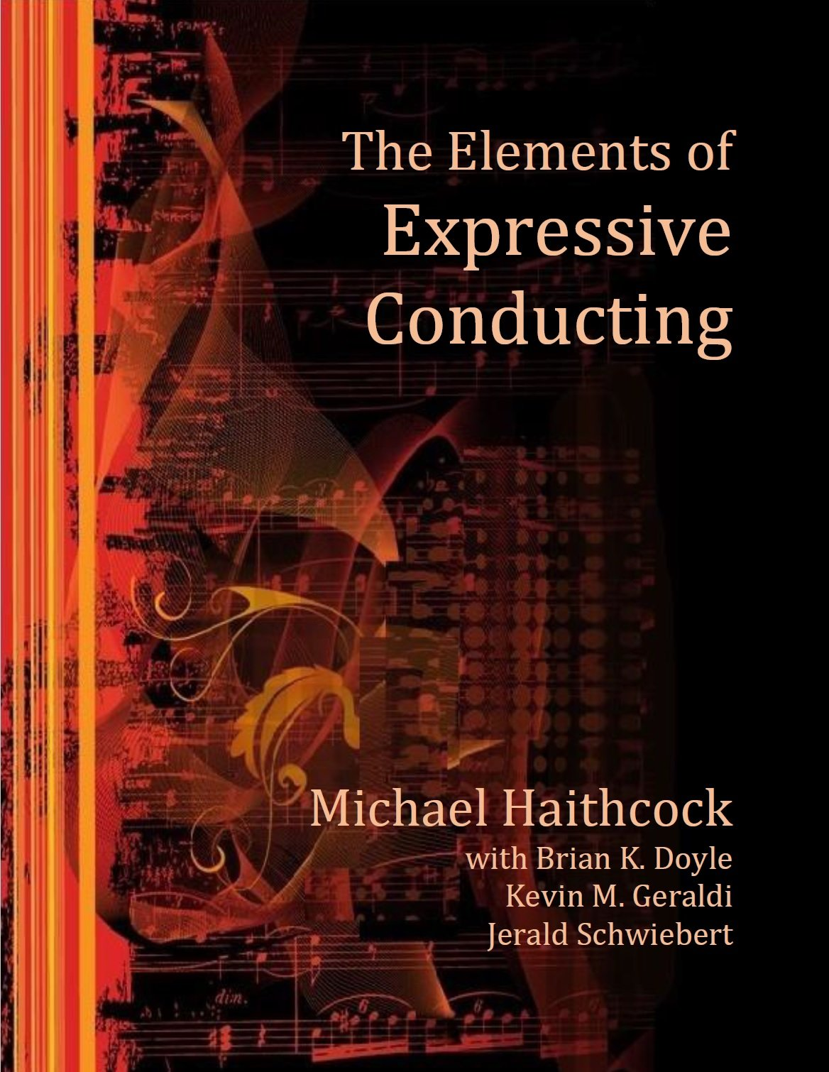 The Elements of Expressive Conducting by Michael Haithcock