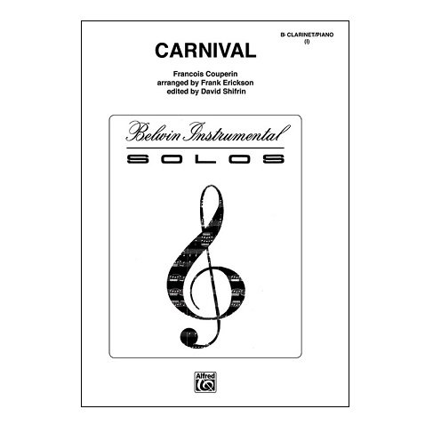 Couperin, Francois (arr. Erickson/Shifrin): Carnival for Bb Clarinet & Piano