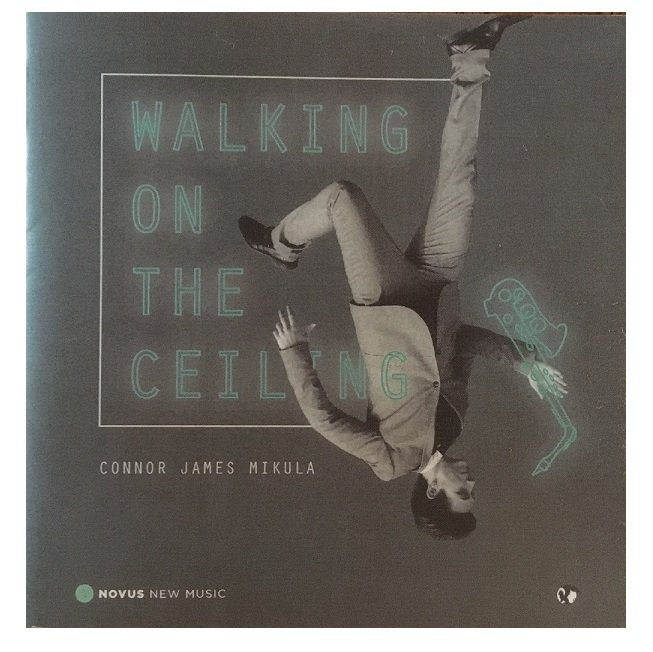 Connor James Mikula, Saxophone  Walking on the Ceiling CD