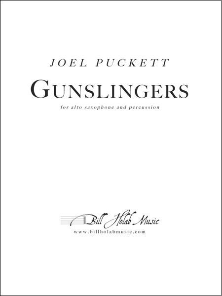 Puckett, Joel: Gunslingers for Alto Saxophone & Percussion