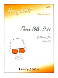 Hall, Percy: Three Polka Dots for Trumpet Trio