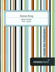 Ciach, Brian: Dance King for Tuba & Piano