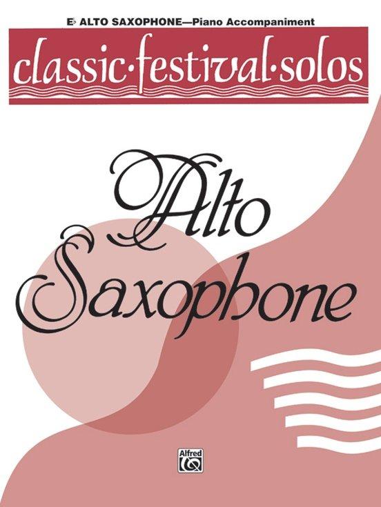 Classic Festival Solos for Alto Saxophone Volume 1 - Piano Accompaniment