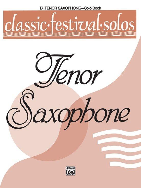 Classic Festival Solos for Tenor Saxophone Volume 1 - Solo Book