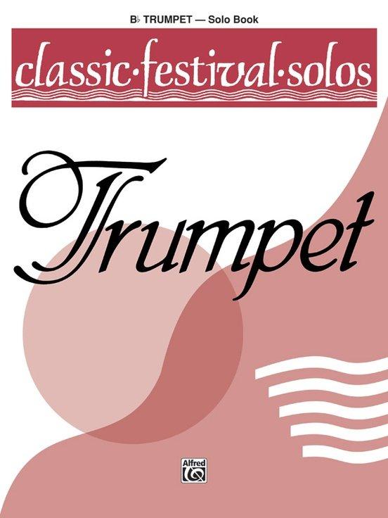 Classic Festival Solos for Trumpet Volume 1