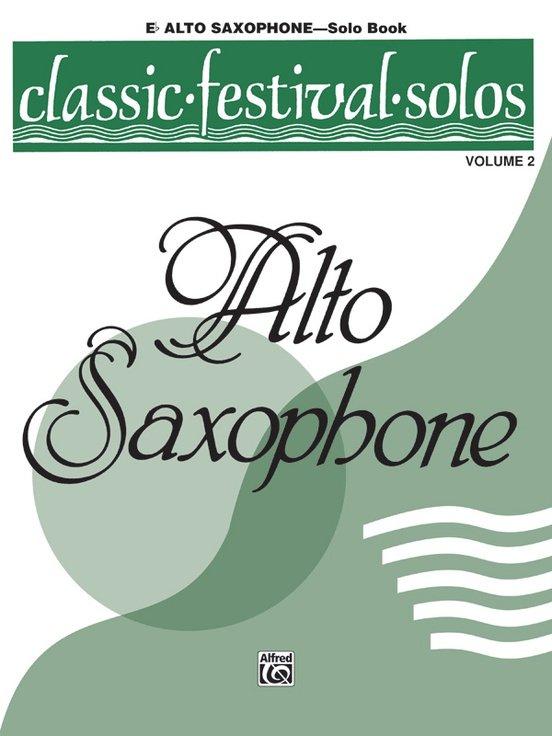 Classic Festival Solos for Alto Saxophone Volume 2 - Solo Book