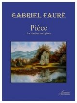 Faure, Gabriel: Piece for Clarinet & Piano