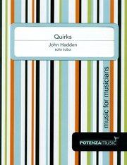 Hadden, John: Quirks for Solo Tuba