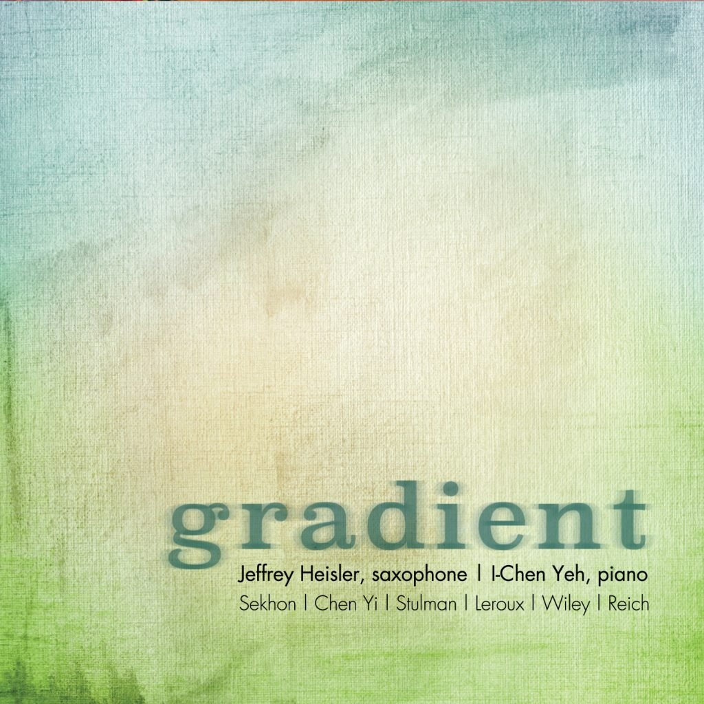Jeffrey Heisler, Saxophone and I-Chen Yeh, Piano Gradient