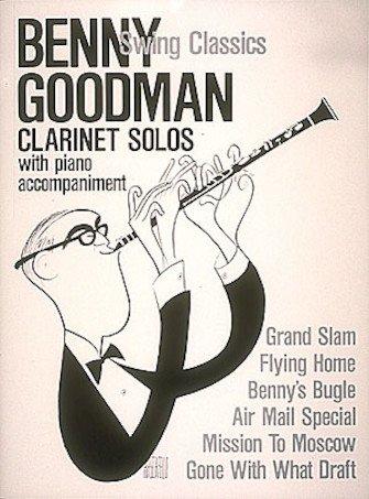 Benny Goodman Swing Classics Clarinet Solos with Piano Accompaniment
